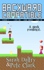 Backward Compatible: A Gamer Geek Love Story
