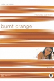 Burnt Orange: Color Me Wasted (TrueColors #5)