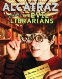 Alcatraz Versus the Evil Librarians (Alcatraz #1)