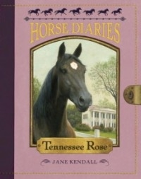 Tennessee Rose (Horse Diaries #9)