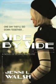 Side by Side A Novel of Bonnie and Clyde