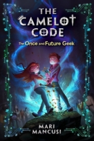 The Once and Future Geek (The Camelot Code #1)