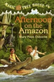 Afternoon on the Amazon (Magic Tree House #6)