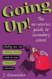 Going Up! : The No-Worries Guide to Secondary School