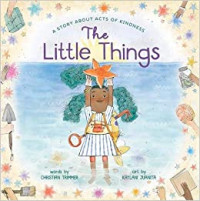The Little Things: A Story about Acts of Kindness