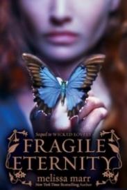 Fragile Eternity (Wicked Lovely #3)