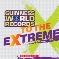 Guinness World Records: To the Extreme
