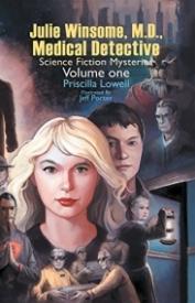 Julie Winsome M.D., Medical Detective Science Fiction Mysteries, Volume # 1