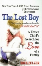 The Lost Boy: A Foster Child's Search for the Love of a Family (Dave Pelzer #2)
