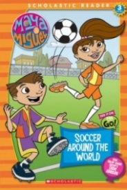 Soccer Around the World (Maya and Miguel)