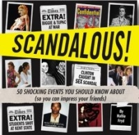 Scandalous: 50 Shocking Events You Should Know About (So You Can Impress Your Friends)