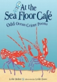 At the Seafloor Cafe: Odd Ocean Critter Poems
