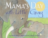Mama's Day with Little Gray