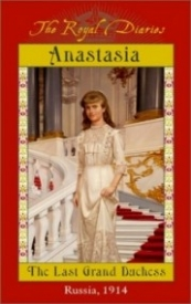 Anastasia: The Last Grand Duchess, Russia, 1914 (The Royal Diaries)