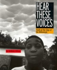 Hear These Voices: Youth at the Edge of the Millenium
