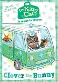 Clover the Bunny (Dr. Kitty Cat #2)