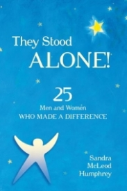 They Stood Alone! 25 Men and Women Who Made a Difference
