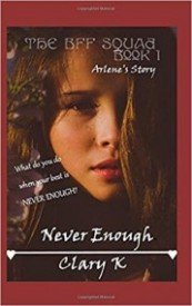 The BFF Squad Book One : Never Enough (School Mates 1)
