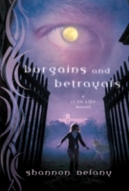 Bargains and Betrayals (13 to Life #3)