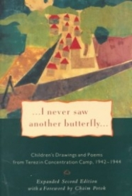 ...I Never Saw Another Butterfly: Children's Drawings and Poems from Terezin Concentration Camp, 1942-1944