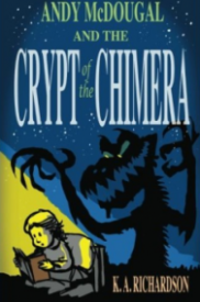 Andy McDougal and the Crypt of the Chimera (Andy McDougal #1)