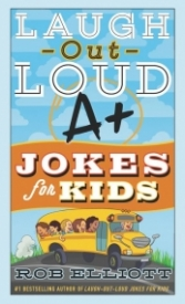 Laugh-Out-Loud A+ Jokes for Kids (Laugh-Out-Loud Jokes for Kids)