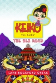 Keiko the Fairy: The Silk Road