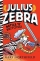 Julius Zebra: Battle with the Britons! (Julius Zebra #2)