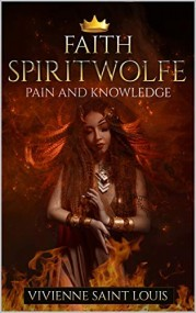 Faith Spiritwolfe - Pain and Knowledge