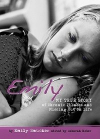 Emily: My True Story of Chronic Illness and Missing Out on Life