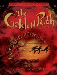 Into the Hollow Earth (Choose Your Own Adventure: The Golden Path #1)