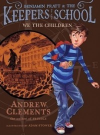 We the Children (Benjamin Pratt & the Keepers of the School #1)