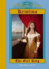 Kristina: The Girl King, Sweden, 1638 (The Royal Diaries)