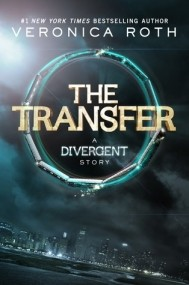 The Transfer (Divergent #0.1)