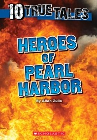 Heroes of Pearl Harbor (10 True Tales)