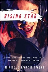 RISING STAR: Book One of THE RISE AND FALL OF DANI TRUEHART Series