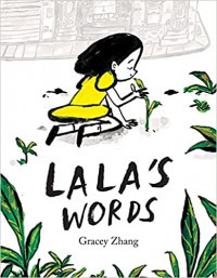 Lala's Words: A Story of Planting Kindness