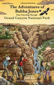 The Adventures of Bubba Jones (#4): Time Traveling Through Grand Canyon National Park