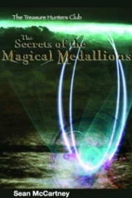 Secrets of the The Secrets of the Magical Medallions (The Treasure Hunters Club #1)