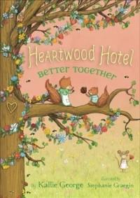 Better Together (Heartwood Hotel, #3)