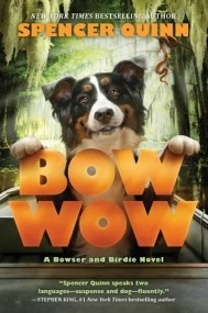 Bow Wow: A Bowser and Birdie Novel (#3)