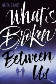 What's Broken Between Us