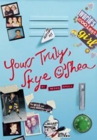 Yours Truly, Skye O'Shea (Skye O'Shea #2)