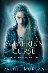 A Faerie's Curse (Creepy Hollow #6)