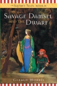 The Savage Damsel and the Dwarf (The Squire's Tales #3)