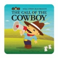 Ninja Cowboy Bear Presents; The Call of the Cowboy