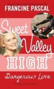 Dangerous Love (Sweet Valley High #6)