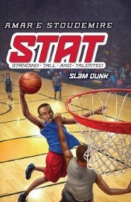 Slam Dunk (STAT: Standing Tall and Talented #3)