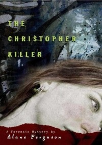 Forensic Mystery: The Christopher Killer (Book 1)