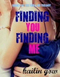 Finding You Finding Me (You & Me Trilogy #2)